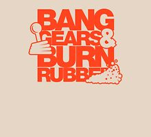 BANG GEARS  & BURN RUBBER (3) Unisex T-Shirt