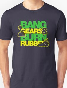 BANG GEARS  & BURN RUBBER (5) Unisex T-Shirt