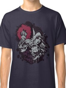 Sylvanas has no time for games Classic T-Shirt