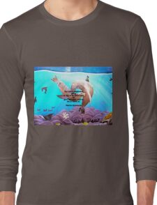 Motivational Giving Out Love Quote With Sea Lions Painting  Long Sleeve T-Shirt