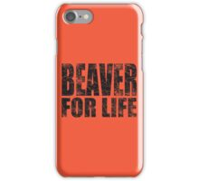 Beaver for Life iPhone Case/Skin