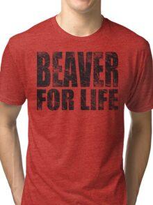 Beaver for Life Tri-blend T-Shirt