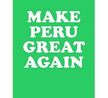 Make Peru Great Again Photographic Print