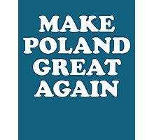 Make Poland Great Again Photographic Print