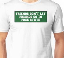 Don't go to Free State Unisex T-Shirt