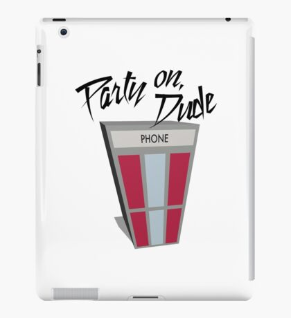 Party On Dude iPad Case/Skin