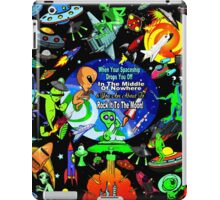 When Your Spaceship Drops You Off In The Middle of Nowhere iPad Case/Skin