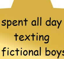 gold star: spent all day texting fictional boys  Sticker