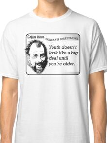 Youth doesn't look like a big deal until you're older. Classic T-Shirt
