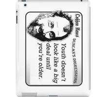 Youth doesn't look like a big deal until you're older. iPad Case/Skin