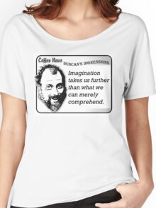 Imagination takes us further than what we can merely comprehend Women's Relaxed Fit T-Shirt