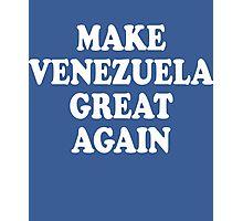 Make Venezuela Great Again Photographic Print
