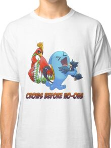 Crows Before Ho-Ohs Classic T-Shirt