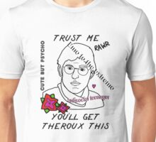 """Louis Theroux - """"Trust Me You'll Get Theroux This"""" Unisex T-Shirt"""