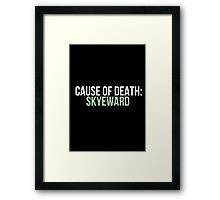 Cause of Death: Skyeward Framed Print