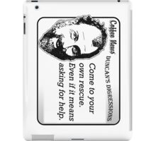 Come to your own rescue.  Even if it means asking for help. iPad Case/Skin