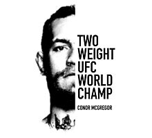 McGregor  Two-weight UFC world champion Photographic Print