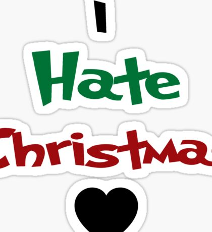 I HATE CHRISTMAS GRINCH UGLY SWEATER HOLIDAYS XMAS BLACK HEART Sticker