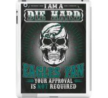 Philadelphia Eagles I Am A Die Hard iPad Case/Skin