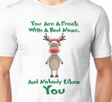 Rudolph Reindeer Christmas Ugly Sweater Funny Nobody Likes You XMAS Unisex T-Shirt