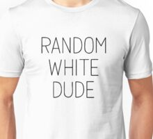 Random White Dude [Black] Unisex T-Shirt