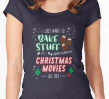 I just want to bake stuff and watch Christmas movies Women's Fitted Scoop T-Shirt