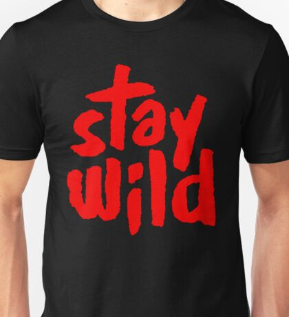 Stay Wild [RED] Unisex T-Shirt