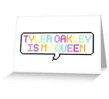 Tyler Oakley is my Queen Greeting Card