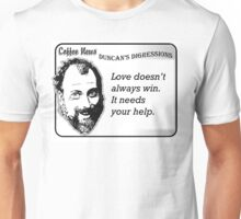 Love doesn't always win.  It needs your help. Unisex T-Shirt