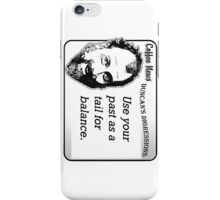 Use your past as a tail for balance. iPhone Case/Skin