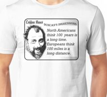 The difference between North Americans and Europeans Unisex T-Shirt