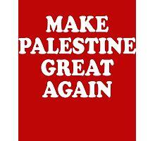 Make Palestine Great Again Photographic Print