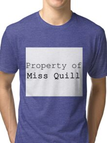 Property of Miss Quill Tri-blend T-Shirt