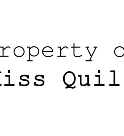 Property of Miss Quill Sticker