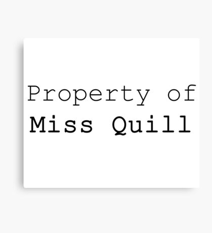 Property of Miss Quill Canvas Print