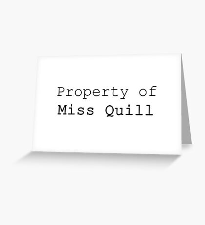 Property of Miss Quill Greeting Card