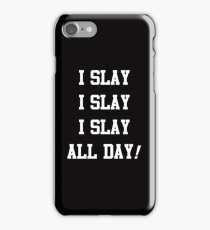 I Slay All Day white iPhone Case/Skin