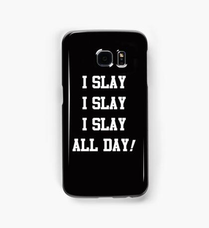 I Slay All Day white Samsung Galaxy Case/Skin