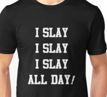 I Slay All Day white Unisex T-Shirt