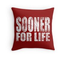 Sooner for Life Throw Pillow