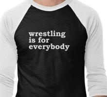 wrestling is for everybody Men's Baseball ¾ T-Shirt
