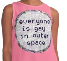 Everyone is Gay in Outer Space Contrast Tank