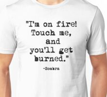 Touch me and you'll get burned Unisex T-Shirt