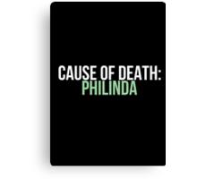 Cause of Death: Philinda Canvas Print