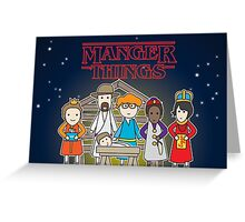 Manger Things Greeting Card