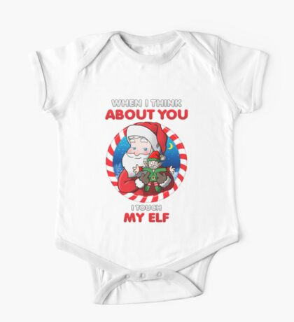 When I Think About You, I Touch My Elf - Christmas Art One Piece - Short Sleeve