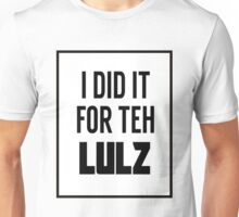 For the LULZ #3 Unisex T-Shirt