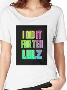 For the LULZ #2 Women's Relaxed Fit T-Shirt