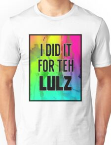 For the LULZ #1 Unisex T-Shirt