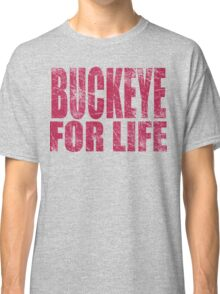 Buckeye for Life Classic T-Shirt
